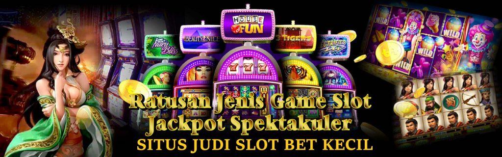 Situs Judi Slot Bet Kecil